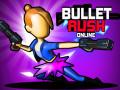 Гульні Bullet Rush Online