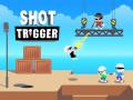 Гульні Shot Trigger